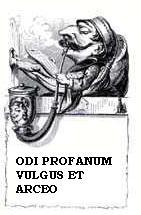 Je hais le vulgaire profane et je l'écarte. Pensée d'Horace (Odes, III, 1, 1)